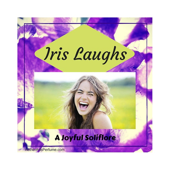 Iris Laughs Perfume: A True-to-Life Scent of Iris Pallida.   A joyful Iris Fragrance featuring an abundance of true Orris Absolute