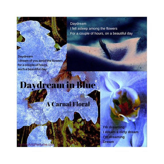 Daydream in Blue Perfume, a Unisex, Erotic, Floral Fragrance. Featuring: Wildflowers, Grass, Earth and Seriously Sexy Scents