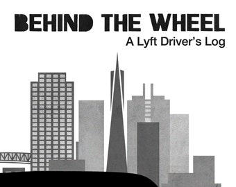 Behind the Wheel: A Lyft Driver's Log (Digital PDF & ePub Download)