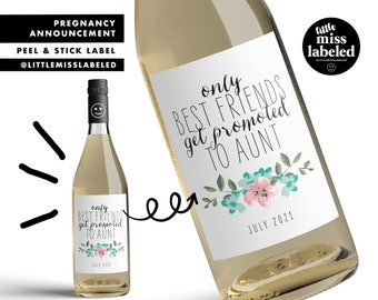 Only Best Friends Promoted to Aunt, Pregnancy Announcement Wine Label, Personalized, Baby Announcement, Gender Reveal, Baby Shower, Floral