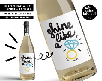 Shine Like a Diamond, Personalized, Custom Wine Label, Engagement Party, Engaged, Congratulations, Gift, Wedding, Bridal, Peel and Stick