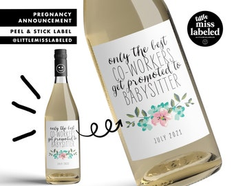 Only the Best Co-Workers Get Promoted to Babysitter, Pregnancy Announcement Wine Label, Personalized, Baby Announcement