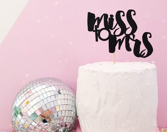 Miss to Mrs Cake Topper/ Hen Party Cake Topper/ Custom Cake Topper/ Bride Tribe/ Cake Topper/ Gold Cake Topper/ Wedding Cake Topper