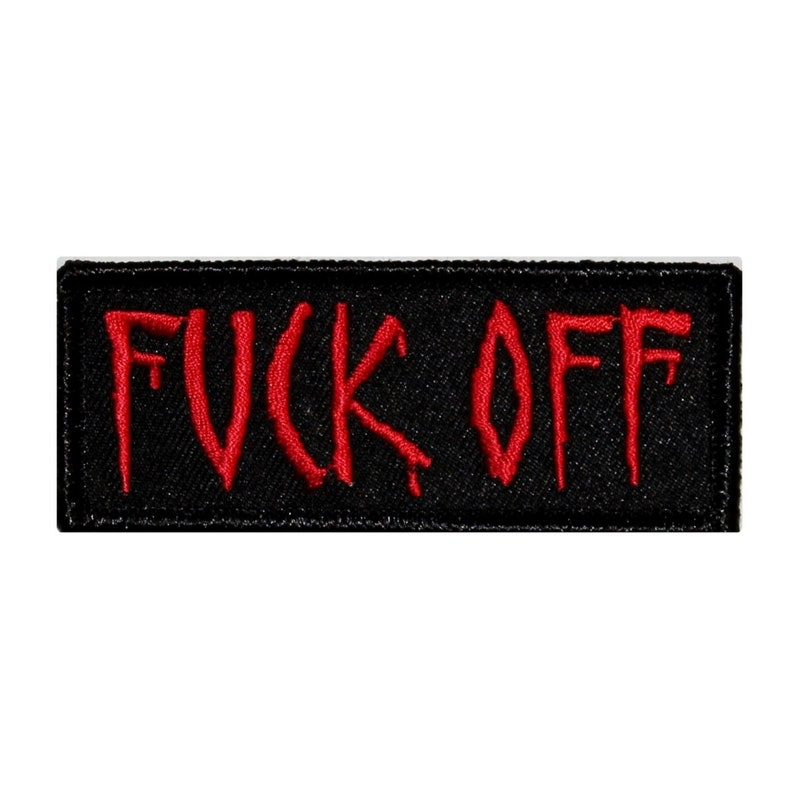 F*ck Off Name Tag Patch Shut Up Get Lost Novelty Embroidered Iron On Applique