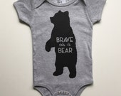 Brave as a Bear - Baby Bear One-piece - Woodland Baby - Toddler Romper - Bear Bodysuit - Grey One-piece