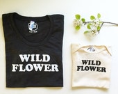 WILD FLOWER - Black or Grey Cotton Tee Shirt  - Mama Shirt - Vintage Inspired - Boho Mama - Tee Shirt