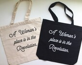A Woman's Place is in the Revolution Tote Bag - Canvas Tote - Grocery Tote - Girl Gang - Women's March - Feminist - Equality Tote Bag