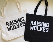 RAISING WOLVES Tote Bag - Canvas Tote - Grocery Tote - Grocery bag - Farmers Market - Wolfpack