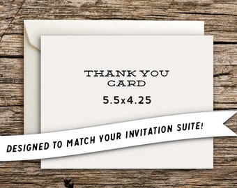 Matching Thank You Cards // Designed to Match Your Invitation Suite 5.5 x 4.25 Personalized Cards with Envelopes