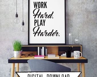 Work Hard. Play Harder. Digital Download (5 sizes!)