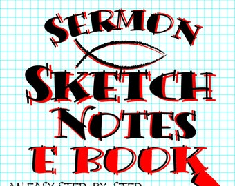 E-BOOK - Sermon Sketchnotes an easy step by step guide to visual note taking for sermons and quite time.