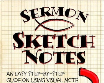 Sermon Sketchnotes an easy step by step guide to visual note taking during sermons or quite time. - Physical Book