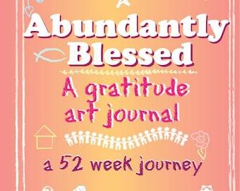 Abundantly Blessed a 52 Week Gratitude Journal