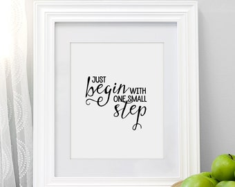 Just Begin With One Small Step - Motivational Art Print, Typography Wall Decor, Office Art Print, Typographic Art Print, Step Quote