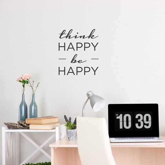 Think Happy Be Happy Wall Quote Decal Sticker Inspirational Etsy