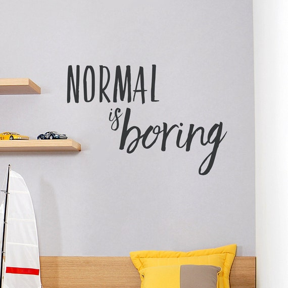 inspirational quote wall art vinyl decal sticker Normal is boring