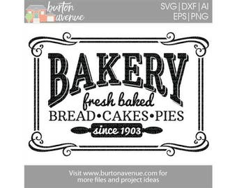 Vintage Bakery SVG, bakery fresh, kitchen svg, farmhouse baked goods svg, cakes pies cookies svg, bakery vector files, silhouette cricut
