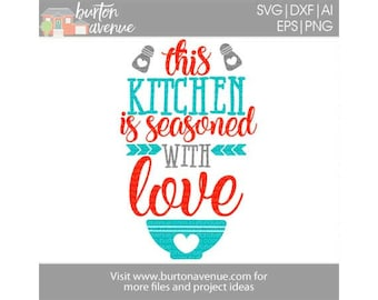 This Kitchen is Seasoned with Love - Kitchen SVG files for Cricut, Silhouette