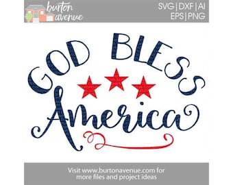 God Bless America SVG, Red White blue svg, Patriotic SVG, 4th of July SVG, 4th of July svg, America svg, Independance day, American Cut File