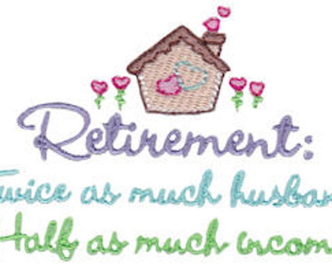 "Novelty Sweatshirt ""Retirement, twice as much husband, half as much income"""