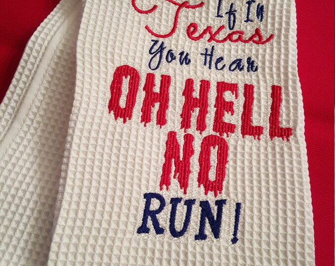 If In Texas You Hear Oh Hell No  Run-----Novelty Hand Towel