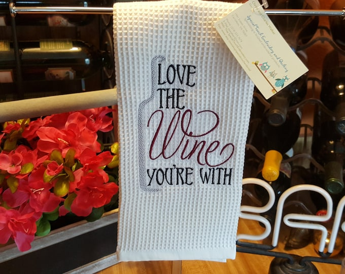 Love The Wine Your With Novelty Hand Towel