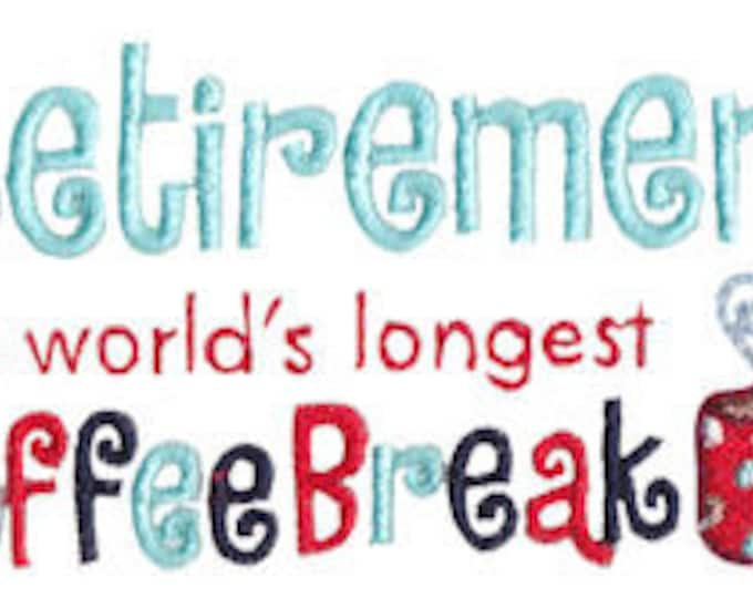 "Novelty Sweatshirt "" Retirement, World's Longest Coffee Break"""