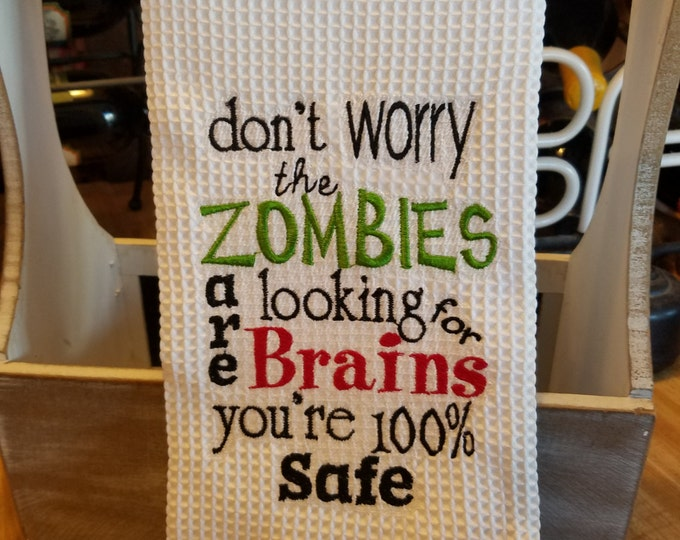 "Novelty Hand Towel ""Don't Worry the Zomnbies Are Looking For Brains You're 100% Safe"""