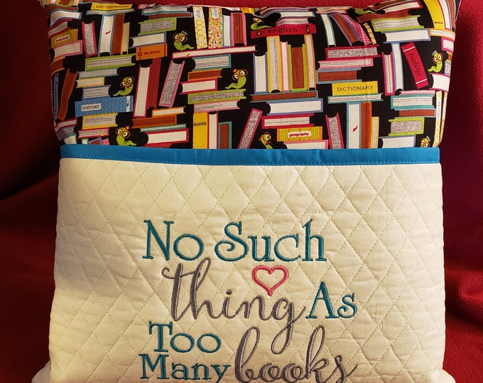 """Novelty Embroidered Reading/Book Pocket Pillow: """"No Such Thing As Too Many Books"""""""