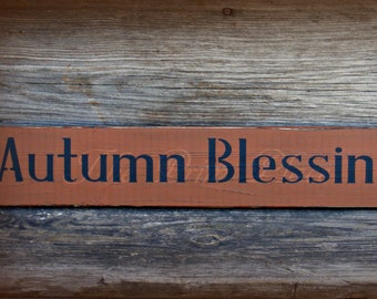 Primitive Fall Sign ~ Autumn Blessings Sign ~ Fall Sign ~ Fall Decor ~ Primitive Fall Decor ~ Autumn Sign ~ Rustic Fall Decor ~ Wood Sign