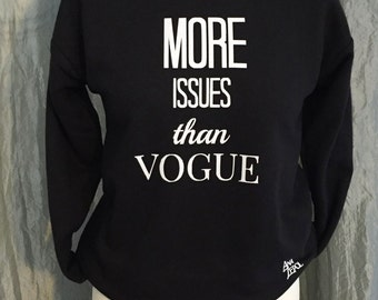 Girls- Sweat Shirts- More Issues than Vogue - Girls