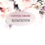 Custom Order ONLY for Stephanie V. Non refundable final payment