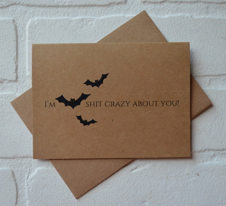 I'm BAT SH%T CRAZY about you Halloween love card funny image 2