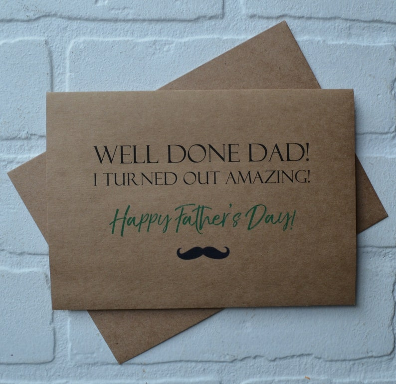 WELL DONE DAD Im amazing funny fathers day card Happy image 0