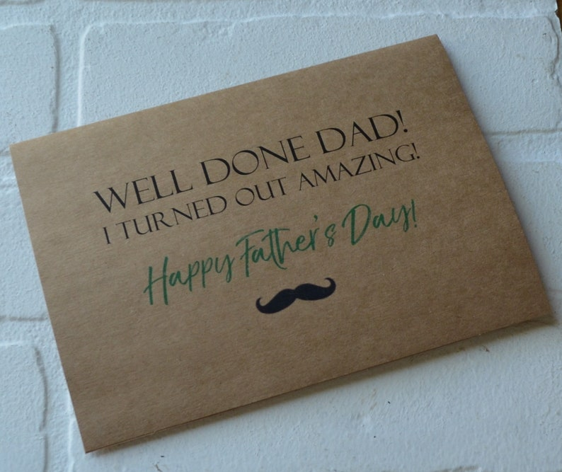 WELL DONE DAD Im amazing funny fathers day card Happy image 1
