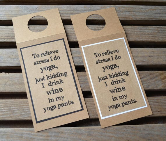 To relieve stress i do YOGA just kidding i drink WINE yoga pants Funny bottle tags wine tags wine gift tags bottle tags yoga wine bottle tag