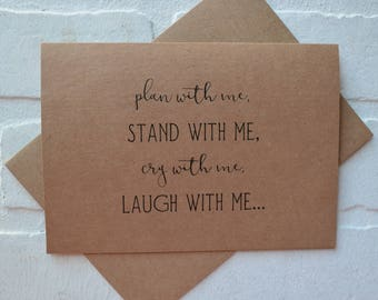 PLAN with me STAND with me laugh with me hold my dress while i pee will you be my BRIDESMAID card bridal cards bridesmaid card kraft wedding