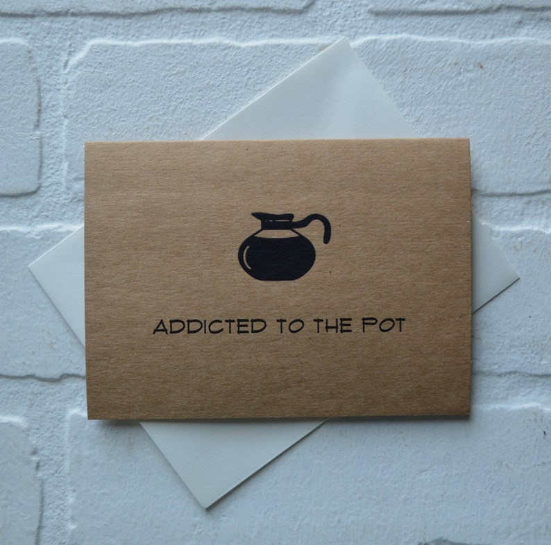 ADDICTED to the POT funny coffee card funny gift card coffee image 3