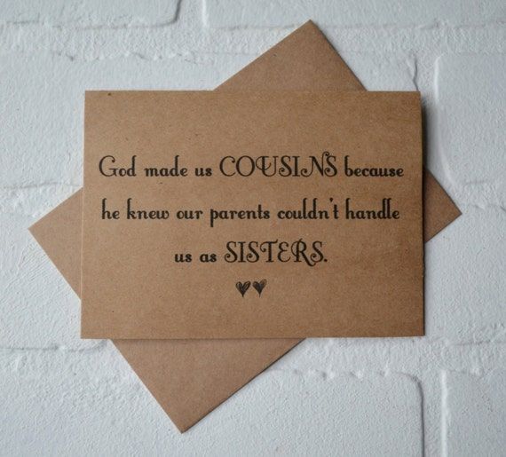 God Made Us Cousins Because He Knew Our Parents Couldnt Etsy