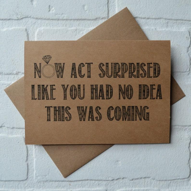 0c016949e488 Now ACT SURPRISED like you had no idea bridesmaid card funny