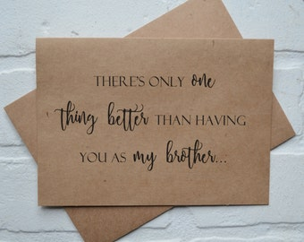 Theres only ONE thing BETTER than having you as my BROTHER Card brother wedding card be my walk me down the aisle brother bridal cards kraft
