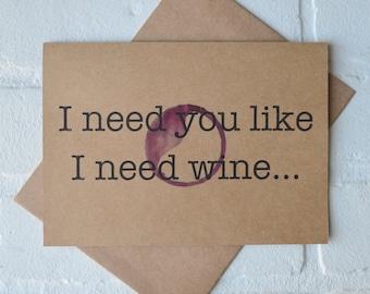I NEED you like I need WINE BRIDESMAID card funny wine card bridesmaid card funny alcohol card maid of honor red wine card wine wedding card