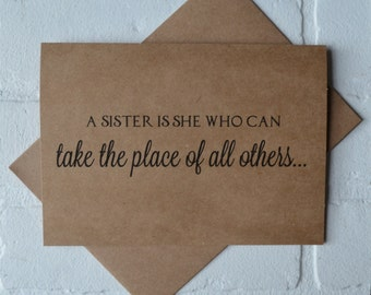 SISTER can take the place of all others MAID of honor Card card sis bridal card will you be my bridesmaid card best friend bridal kraft card
