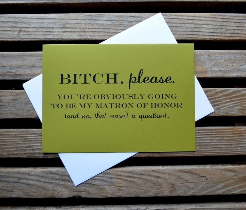 B*TCH PLEASE will you be my bridesmaid obviously youre going to be my bridesmaid that wasn/'t a question funny bridal party card sarcastic