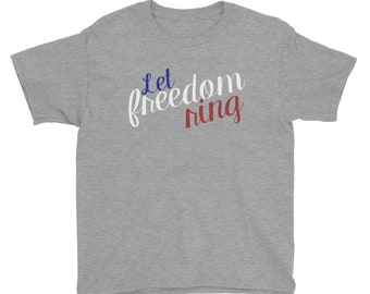 Let Freedom Ring, Youth Short Sleeve T-Shirt