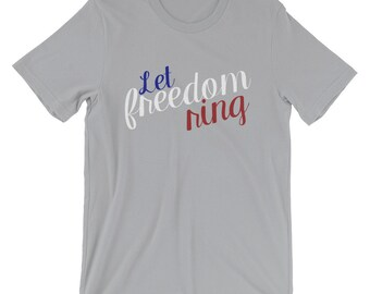 Let Freedom Ring, Short-Sleeve T-Shirt
