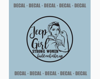 Jeep Girl - Strong Women Build Each Other Up  {Circled Design} Decal