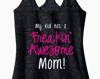 My Kid Has A Freakin Awesome Mom