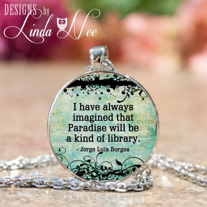 Read JPH14 I have always imagined that Paradise will be a king of library Book Geek Pendant and Necklace Book Club Gift Book Lover Quote