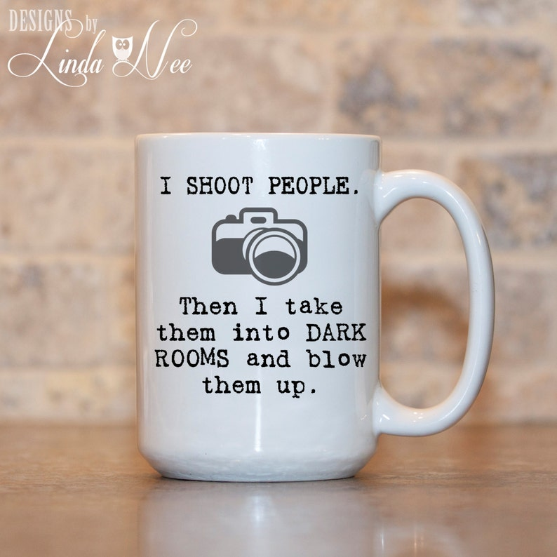 I SHOOT People than I take them into dark rooms and blow them image 0